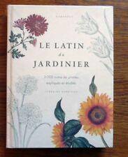 Systématique Taxonomie Dictionnaire botanique LE LATIN DU JARDINIER   Rare