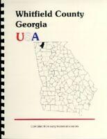 Whitfield County Georgia Official History 1930 HERRON~DALTON~CIVIL WAR~GA