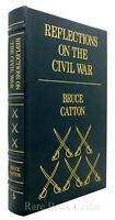Bruce Catton REFLECTIONS ON THE CIVIL WAR Easton Press 1st Edition 1st Printing