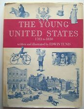 THE YOUNG UNITED STATES Written and Illustrated by Edwin Tunis HC DJ 1969 - B