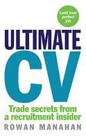 Ultimate CV. Trade secrets from a recruitment insider by Manahan, Rowan (Paperba
