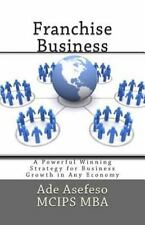Franchise Business : A Powerful Winning Strategy for Business Growth in Any...