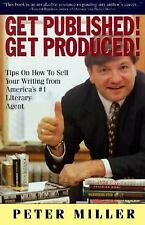 Get Published! Get Produced!: A Literary Super Agent's Inside Tips on How to Sel