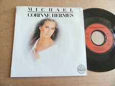 """DISQUE 45T DE CORINNE HERMES  """" MICHAEL """""""