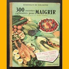 300 RECETTES CULINAIRES POUR MAIGRIR Behoteguy de Téramond 1961