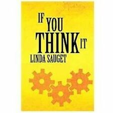 If You Think It by Linda Sauget (2011, Paperback) Signed by Author