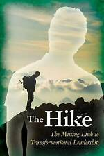 The Hike: The Missing Link to Transformational Leadership by Danise C. DiStasi