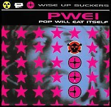 POP WILL EAT ITSELF - WISE UP SUCKERS CD ~ PWEI *NEW AND SEALED*