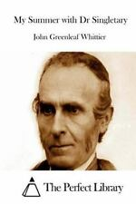 My Summer with Dr Singletary by John Greenleaf Whittier (2015, Paperback)