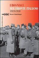 I Bosniaci sul fronte Italiano 1915-1918. Ediz. illustrata ( sigillato)