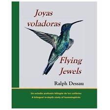 Joyas Voladoras * Flying Jewels : Un Estudio Profundo Bilingüe de Los...