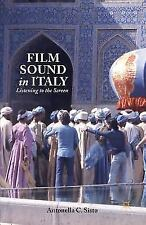 Film Sound in Italy : Listening to the Screen by A. Sisto (2014, Paperback)