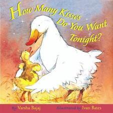 How Many Kisses Do You Want Tonight? by Varsha Bajaj Ivan Bates Hardcover GUC