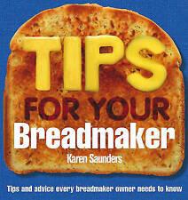Tips for Your Breadmaker By Karen Saunders NEW (Paperback) Book