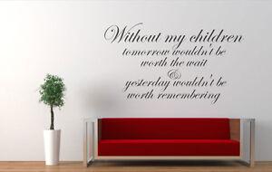 Without my children, wall art vinyl decal sticker