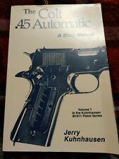 The Colt .45 Automatic A Shop Manual