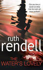 The Water's Lovely by Ruth Rendell (Paperback) New Book