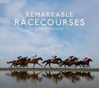 Remarkable Racecourses, Hardcover by Peacock, Tom; Armytage, Marcus (FRW), Br...