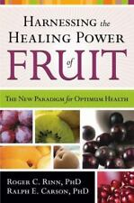 Harnessing The Healing Power Of Fruit: The New Paradigm for Optimum Health ( Car