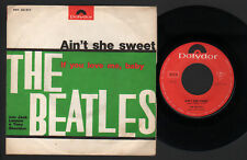 "7"" BEATLES AIN'T SHE SWEET / IF YOU LOVE ME BABY ITALY NH52317 WRONG NAME SLEEVE"