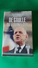 DE GAULLE ou L'ÉTERNEL DÉFI - Jean Lacouture et Roland Mehl - éd. Seuil
