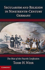 Secularism and Religion in Nineteenth-Century Germany: The Rise of the Fourth Co