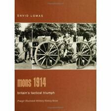 Mons 1914: Britain's Tactical Triumph (Praeger Illustrated Military-ExLibrary