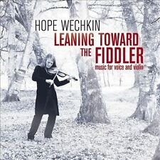 HOPE WECHKIN - LEANING TOWARD THE FIDDLER: MUSIC FOR VOICE AND VIOLIN [DIGIPAK]