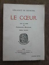 GERARDOT DE SERMOISE. LE COEUR. Avec un poème de Fernand Mazade. 3e édition