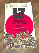 13 AGAINST THE RISING SUN BY STANLEY E. SMITH BELMONT(238) PAPERBACK BOOK