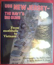 USS NEW JERSEY~THE NAVY'S BIG GUNS~FROM MOTHBALLS to VIETNAM-N. LEIFER~R.F DORR