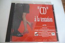 CD A LA TENTATION .PROMO.TEXAS/ FINE YOUNG CANNIBALS/ PATRICIA KAAS/ BANANARAMA.