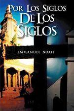 Por Los Siglos de Los Siglos by Emmanuel Noah (2014, Hardcover)