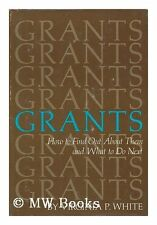 Grants: How to Find Out About Them and What To Do