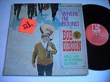 SHRINK Bob Gibson Where I'm Bound Stereo LP VG++