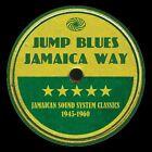 Jump Blues Jamaica Way-Jamaican Sound System Classics 1945-1960 3-CD NEW SEALED
