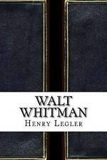 Walt Whitman by Legler, Henry Eduard -Paperback