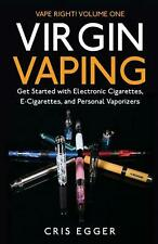 Virgin Vaping: Get Started with Electronic Cigarettes, E-Cigarettes, and Persona