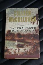 L' altra parte del mondo - Colleen McCullough - Prima ed. Rizzoli 2001