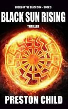 Order of the Black Sun: Black Sun Rising by Preston Child (2014, O/S Paperback)