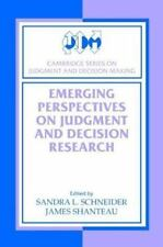 Emerging Perspectives on Judgment and Decision Research (Cambridge Series on Jud