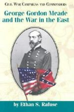 George Gordon Meade and the War in the East - Gettysburg