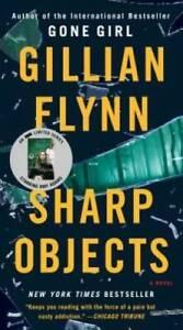 Sharp Objects - Mass Market Paperback By Flynn, Gillian - GOOD