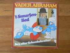 EP VADER ABRAHAM 7 INCH SINGLE 'T SMURFENLIED, SO'N ALTER SCHUNKELWALZER A