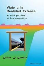 Viaje a la Realidad Extensa : La Estacion del tren que lleva al Pais...