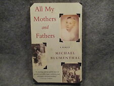 All My Mothers & Fathers Michael Blumenthal 2002 Paperback Book Harper & Collins