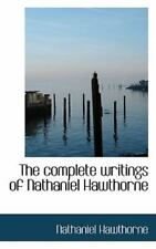 Complete Writings of Nathaniel Hawthorne: By Nathaniel Hawthorne
