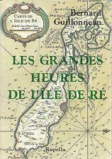 Les Grandes Heures de l'Ile de Ré, 1200 ans de réalité insulaire, Guillonneau