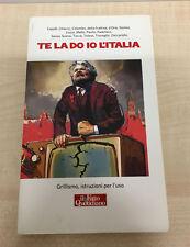 LIBRO TE LA DO IO L'ITALIA GRILLISMO ISTRUZIONI PER L'USO IL FATTO QUOTIDIANO