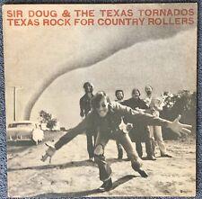 SIR DOUG & THE TEXAS TORNADOS TEXAS ROCK FOR COUNTRY ROLLERS VINYL LP: DOUG SAHM